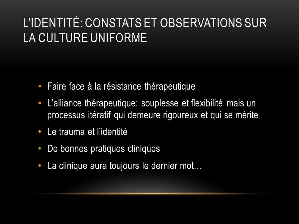 L'identité: constats et observations sur la culture uniforme