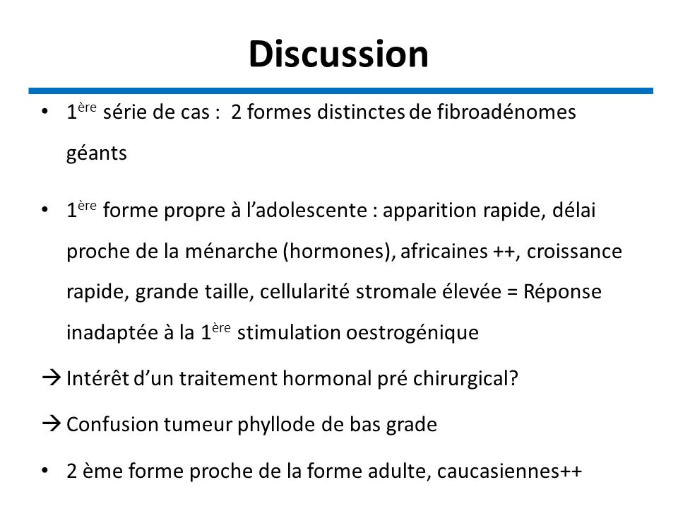 Discussion 1ère série de cas : 2 formes distinctes de fibroadénomes géants.