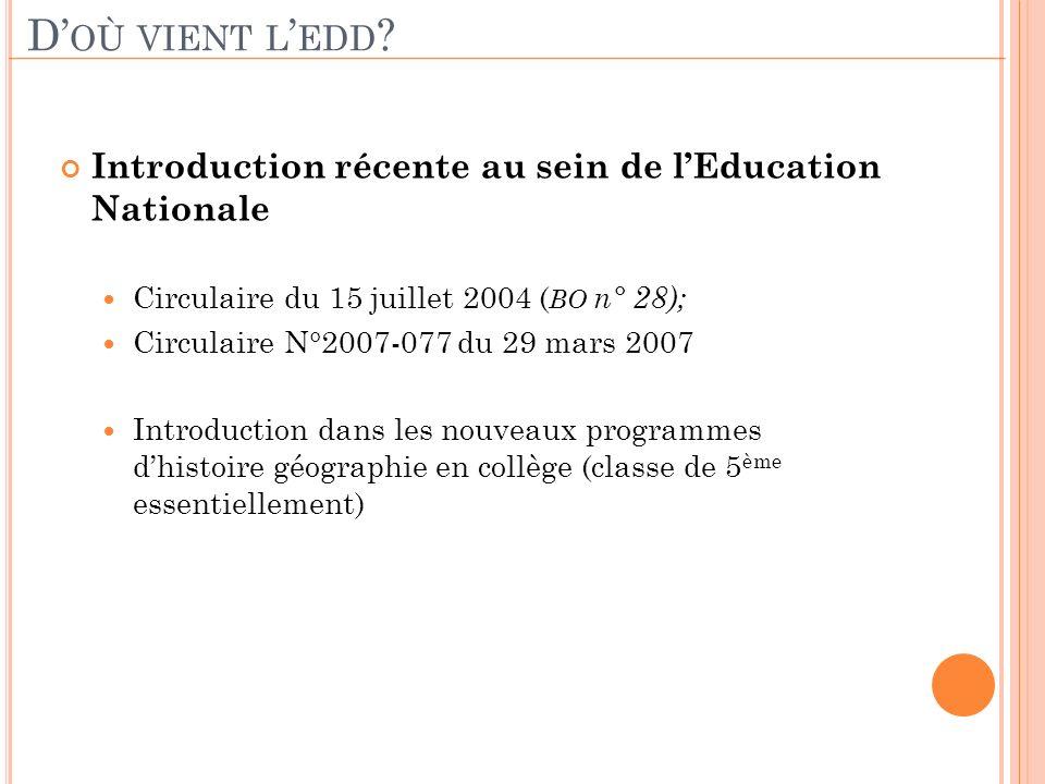 D'où vient l'edd Introduction récente au sein de l'Education Nationale. Circulaire du 15 juillet 2004 (BO n° 28);