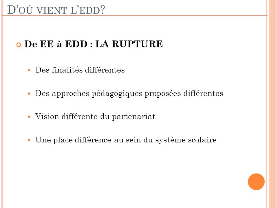 D'où vient l'edd De EE à EDD : LA RUPTURE Des finalités différentes