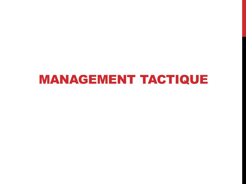 Management tactique