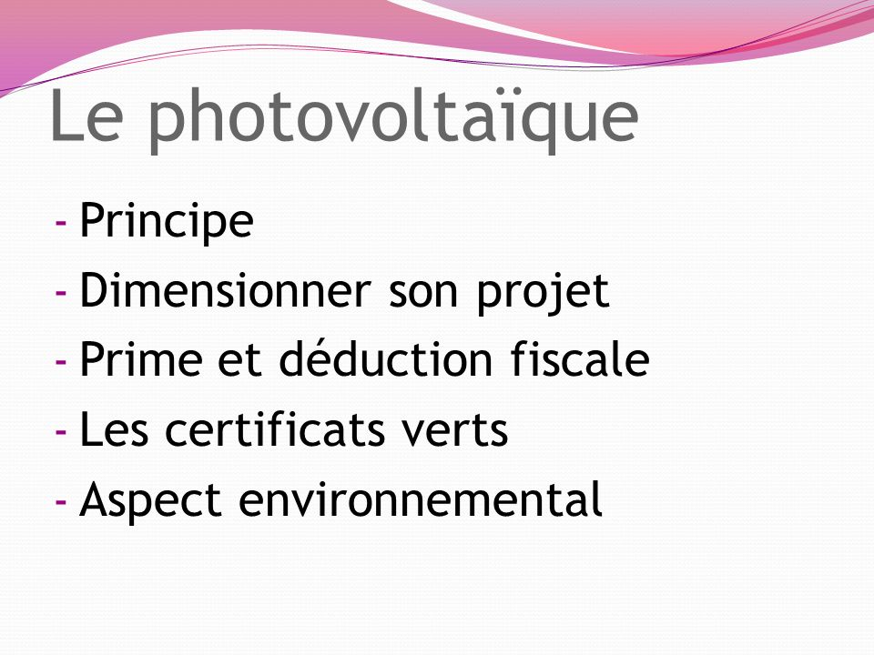 Le photovoltaïque Principe Dimensionner son projet