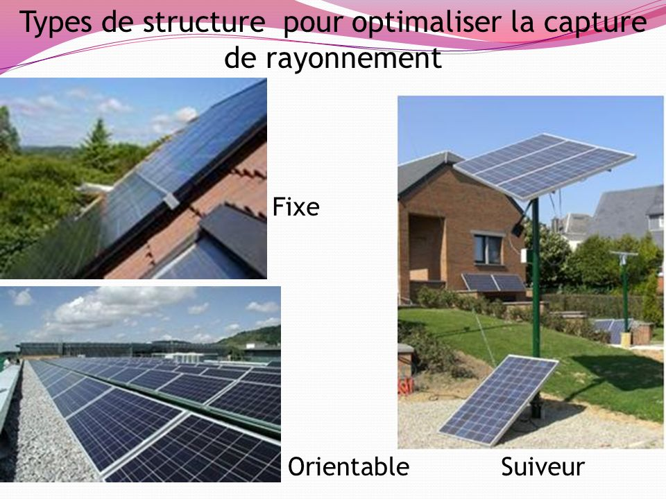 Types de structure pour optimaliser la capture de rayonnement