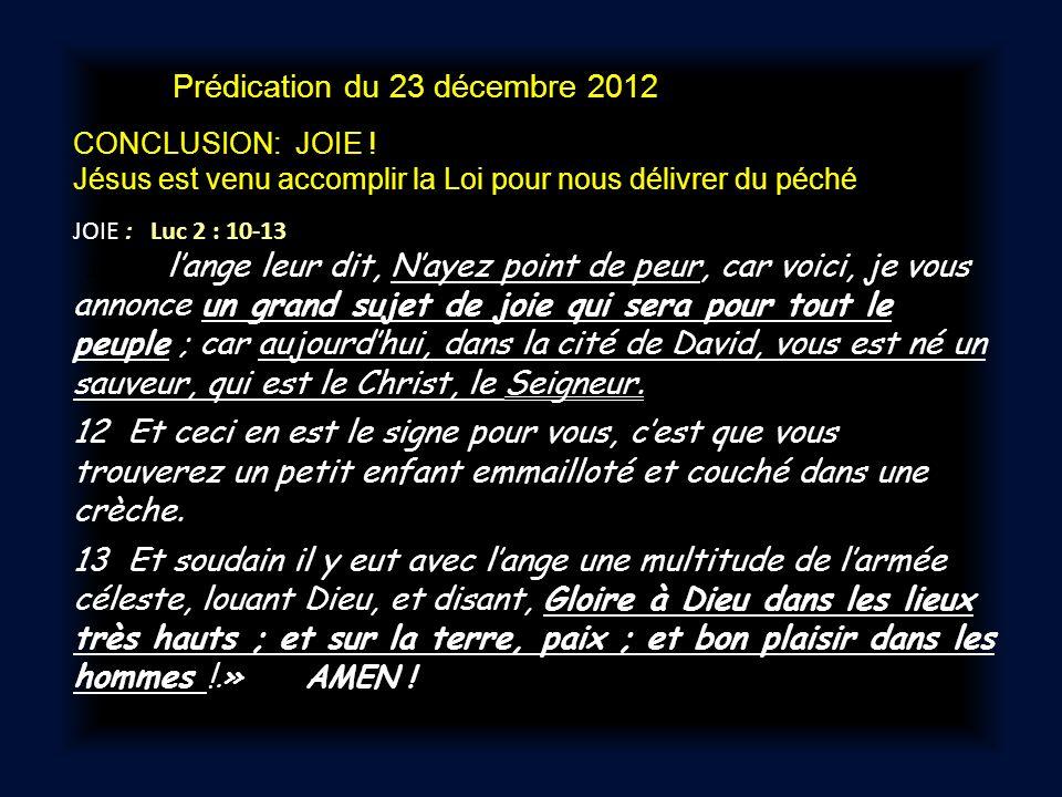 Prédication du 23 décembre 2012 CONCLUSION: JOIE