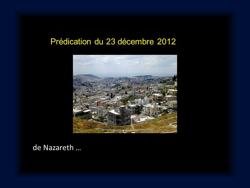 Prédication du 23 décembre 2012 de Nazareth …