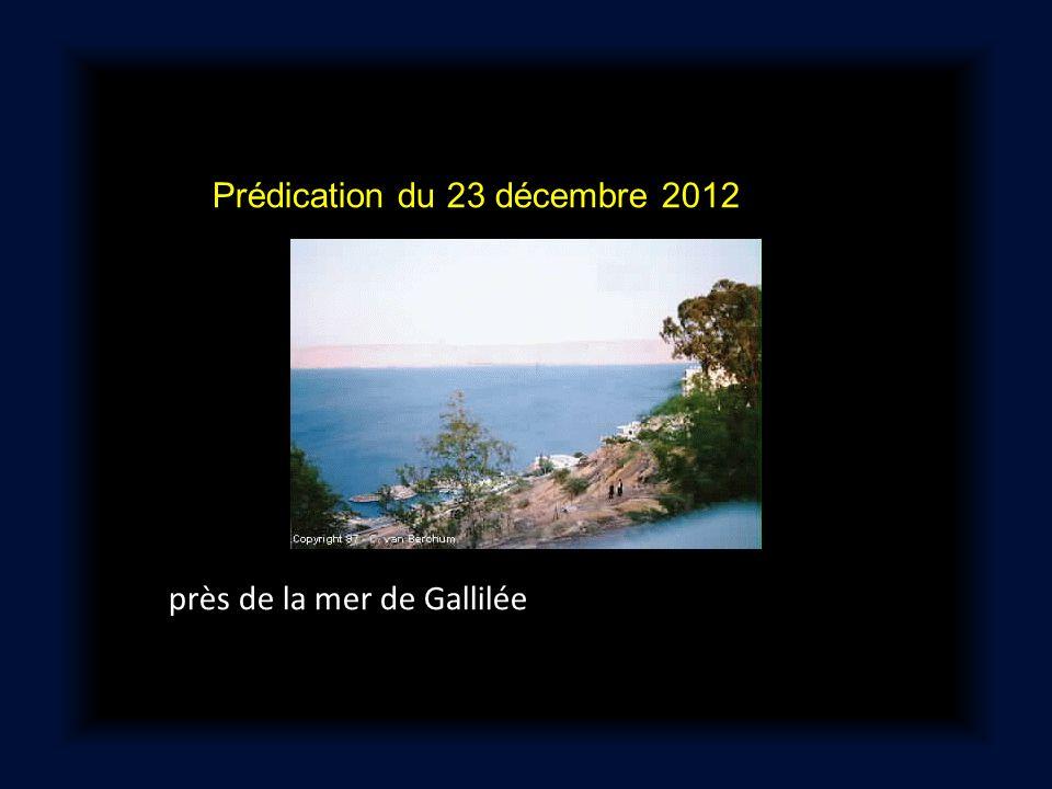 Prédication du 23 décembre 2012 près de la mer de Gallilée