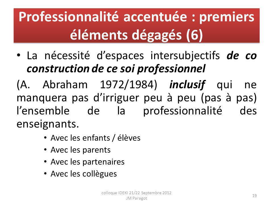 Professionnalité accentuée : premiers éléments dégagés (6)