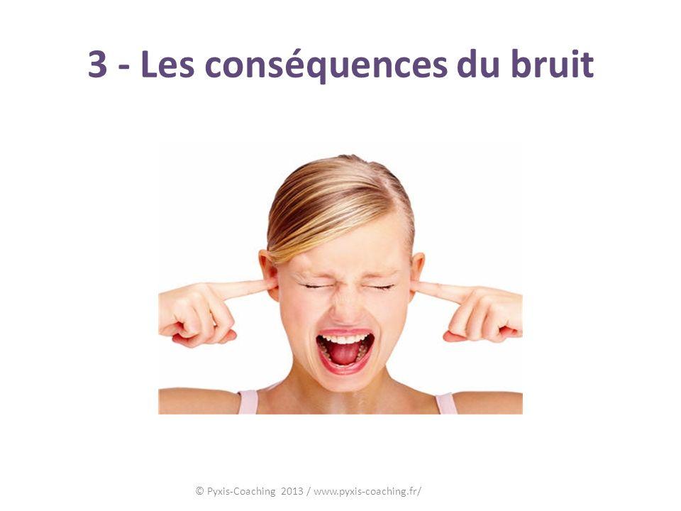 3 - Les conséquences du bruit