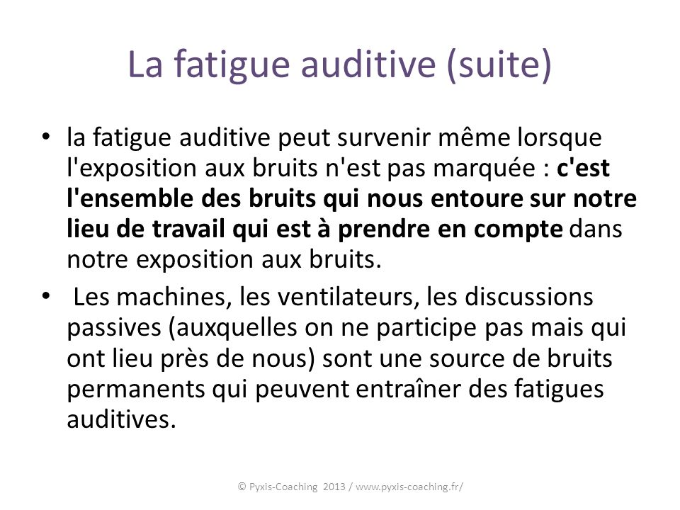 La fatigue auditive (suite)