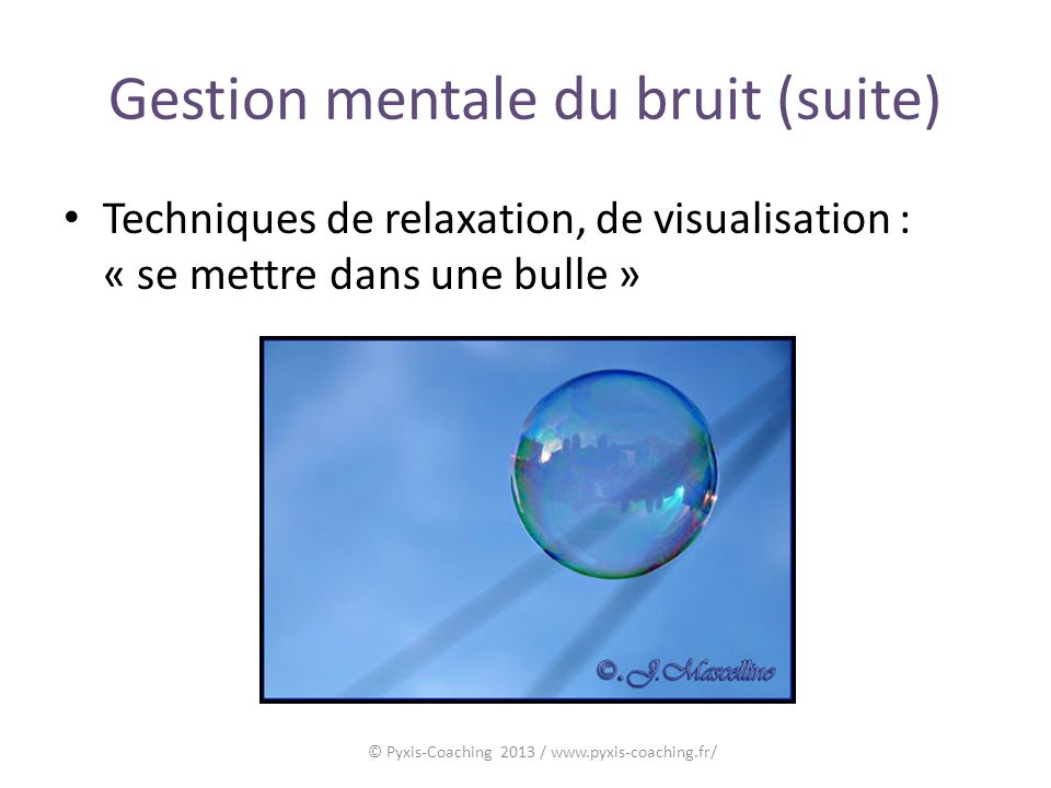 Gestion mentale du bruit (suite)