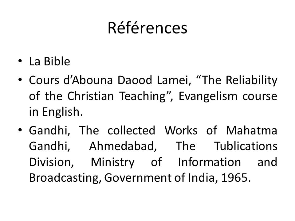Références La Bible. Cours d'Abouna Daood Lamei, The Reliability of the Christian Teaching , Evangelism course in English.