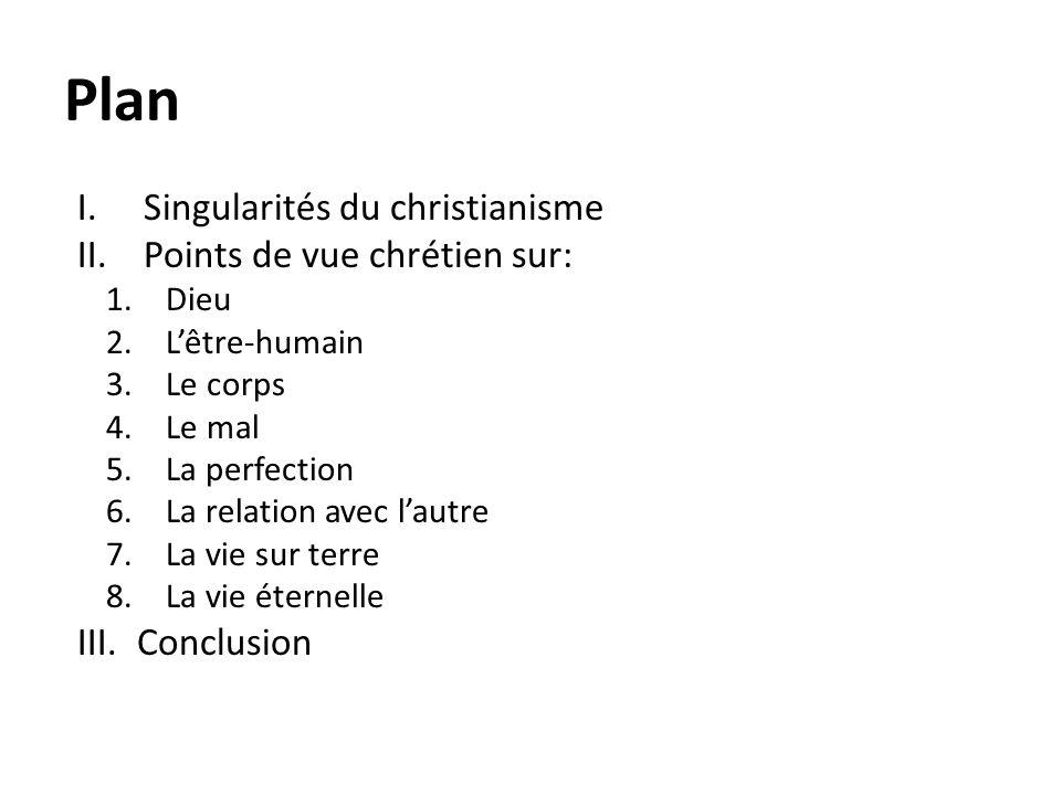 Plan Singularités du christianisme Points de vue chrétien sur: