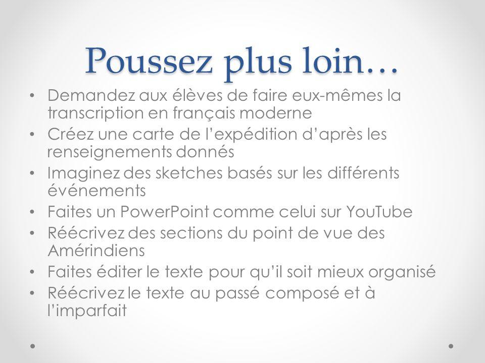 Poussez plus loin… Demandez aux élèves de faire eux-mêmes la transcription en français moderne.