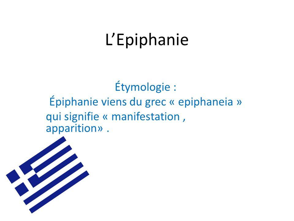 Épiphanie viens du grec « epiphaneia »