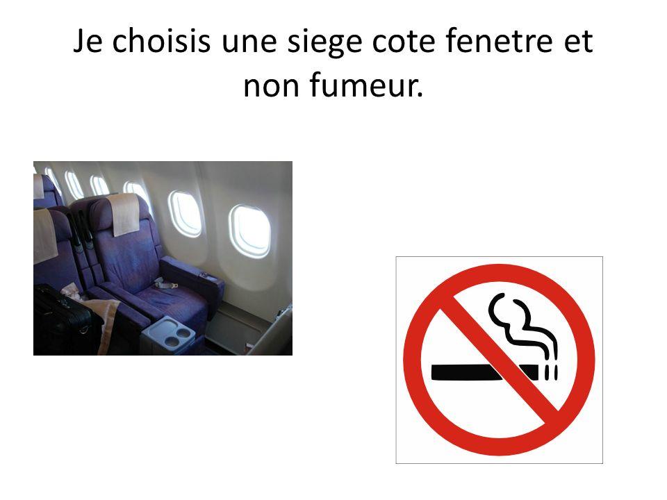 Je choisis une siege cote fenetre et non fumeur.