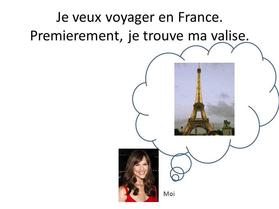 Je veux voyager en France. Premierement, je trouve ma valise.