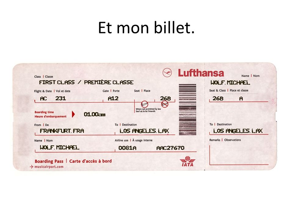 Et mon billet.