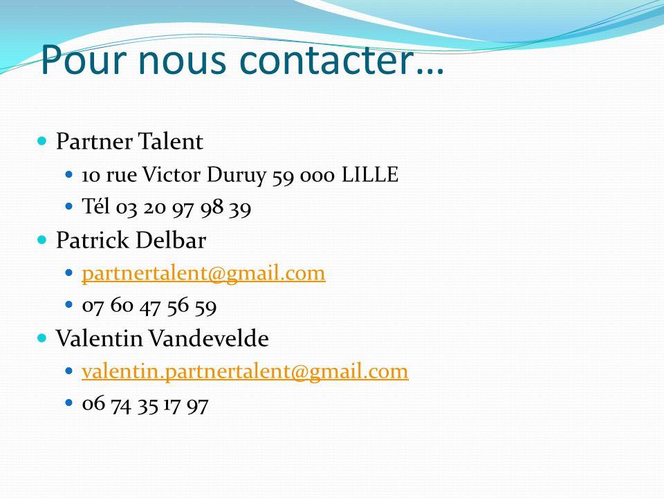 Pour nous contacter… Partner Talent Patrick Delbar Valentin Vandevelde