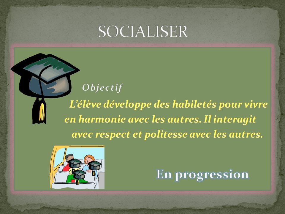 SOCIALISER En progression