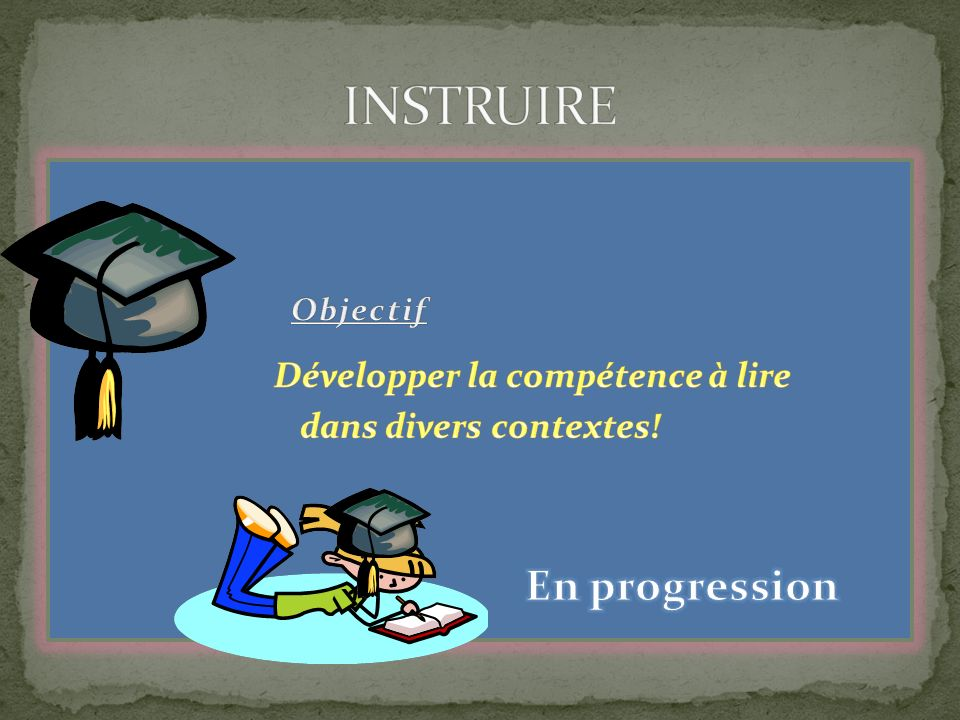 Développer la compétence à lire dans divers contextes!