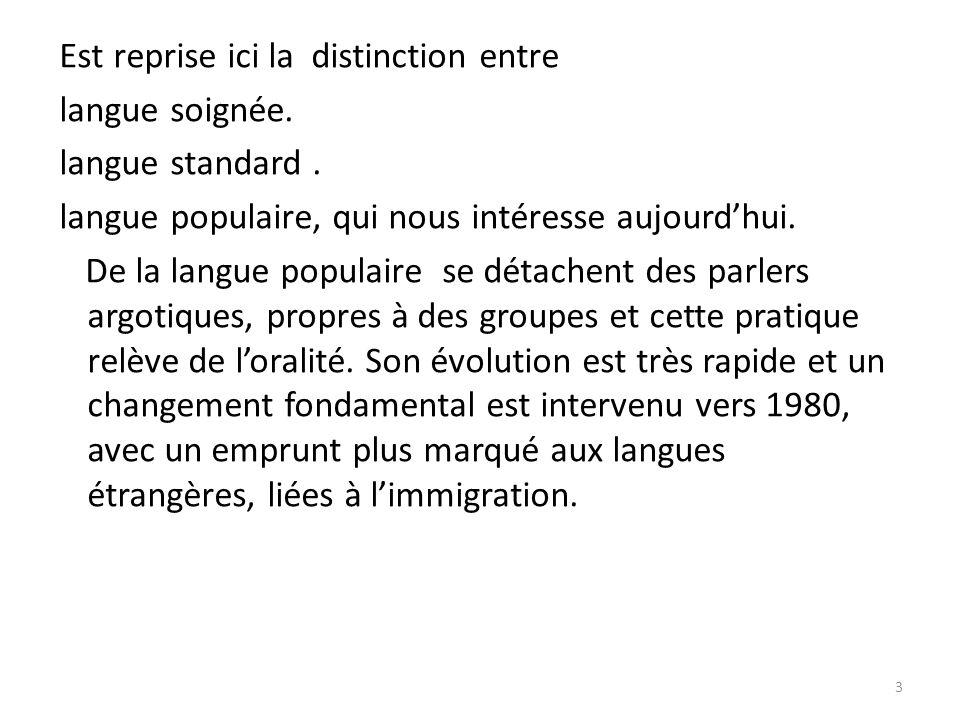 Est reprise ici la distinction entre langue soignée. langue standard
