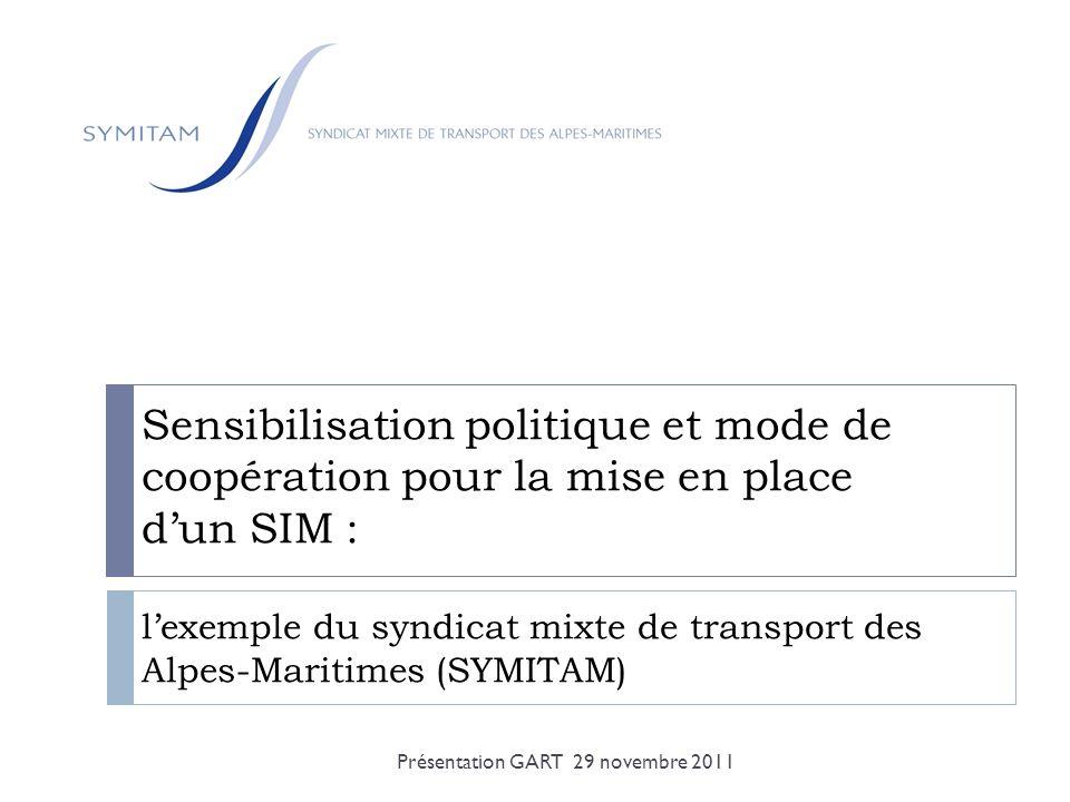 Sensibilisation politique et mode de coopération pour la mise en place d'un SIM : l'exemple du syndicat mixte de transport des Alpes-Maritimes (SYMITAM)