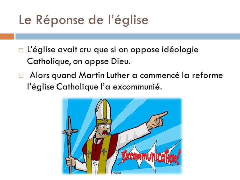 Le Réponse de l'église L'église avait cru que si on oppose idéologie Catholique, on oppse Dieu.