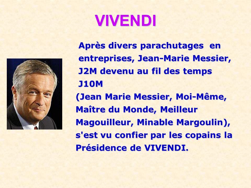 VIVENDI Après divers parachutages en entreprises, Jean-Marie Messier,