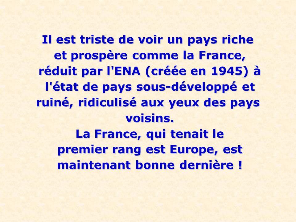 Il est triste de voir un pays riche et prospère comme la France,