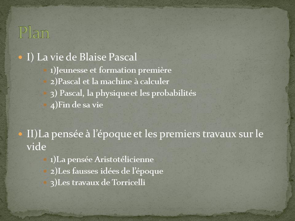Plan I) La vie de Blaise Pascal
