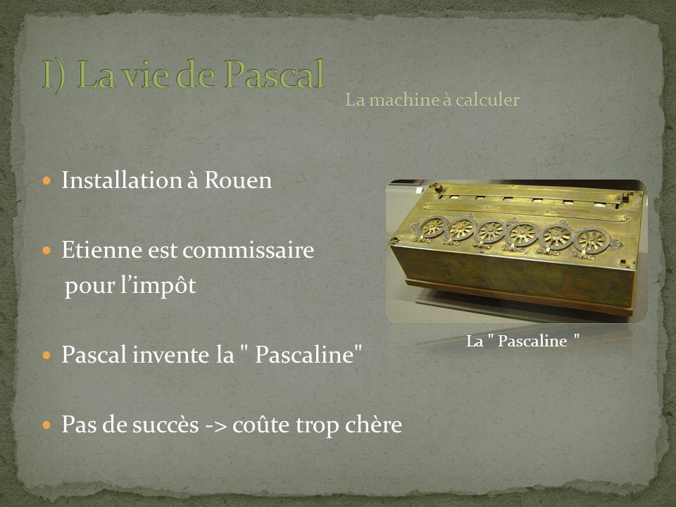 I) La vie de Pascal Installation à Rouen Etienne est commissaire