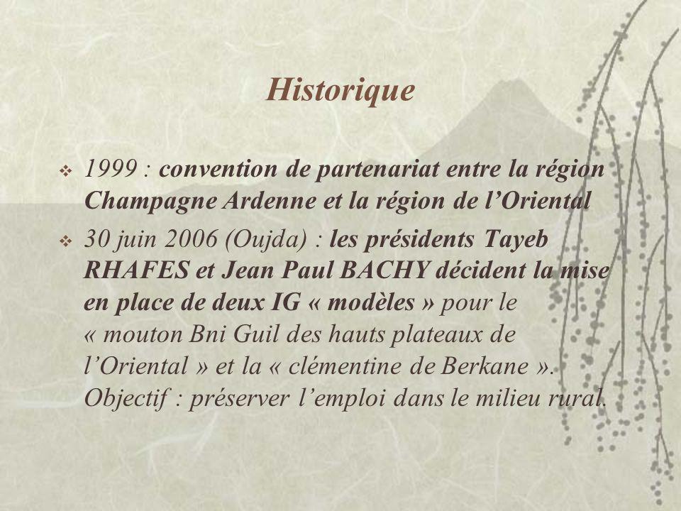 Historique 1999 : convention de partenariat entre la région Champagne Ardenne et la région de l'Oriental.