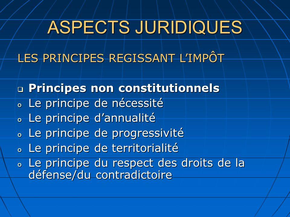 ASPECTS JURIDIQUES LES PRINCIPES REGISSANT L'IMPÔT