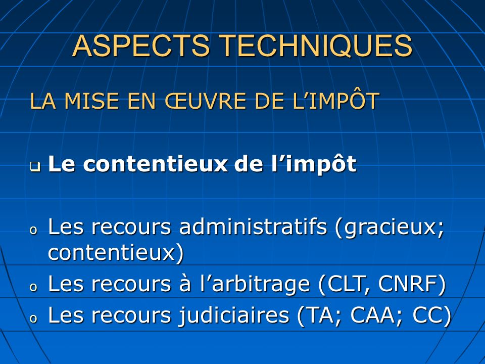 ASPECTS TECHNIQUES LA MISE EN ŒUVRE DE L'IMPÔT