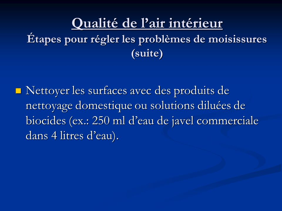 Qualité de l'air intérieur Étapes pour régler les problèmes de moisissures (suite)