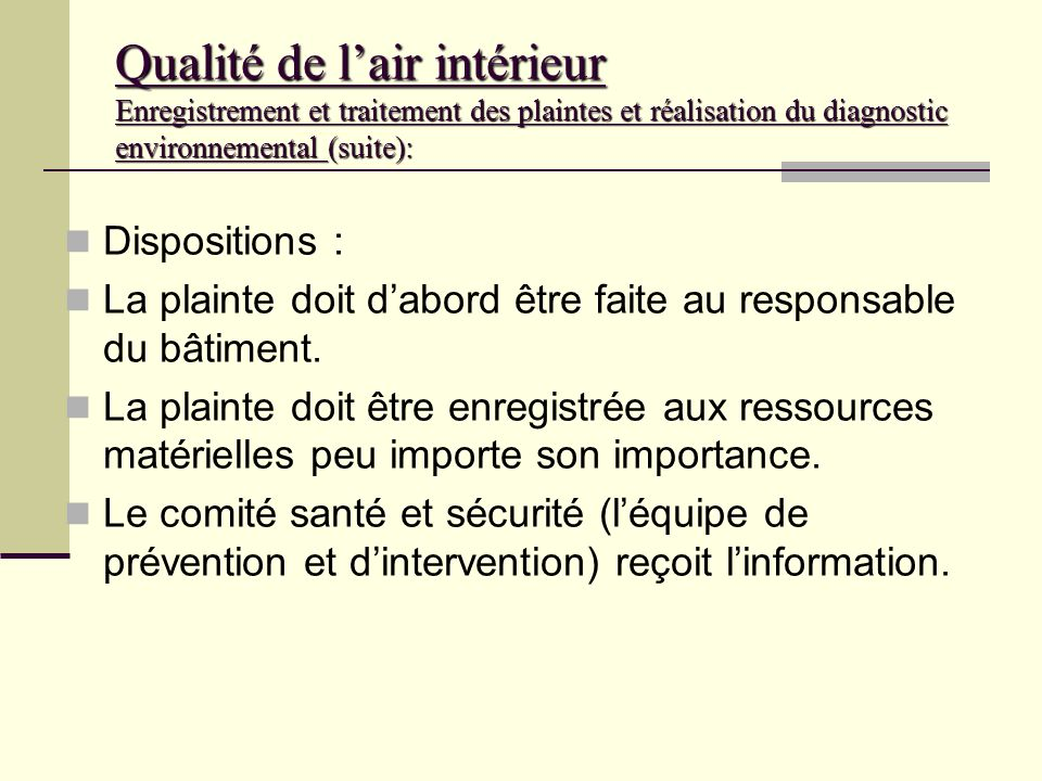 Qualité de l'air intérieur Enregistrement et traitement des plaintes et réalisation du diagnostic environnemental (suite):