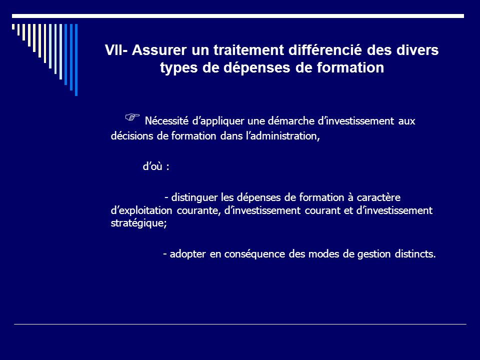 VII- Assurer un traitement différencié des divers types de dépenses de formation