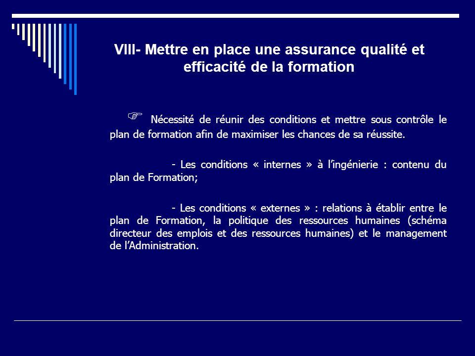 VIII- Mettre en place une assurance qualité et efficacité de la formation