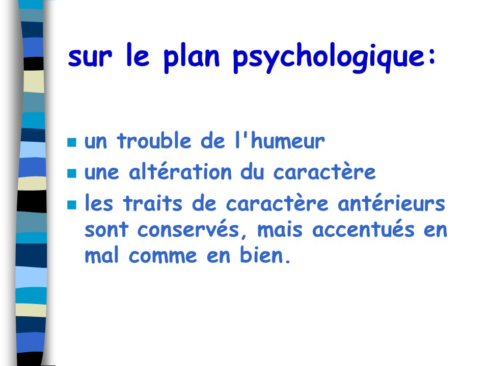 sur le plan psychologique: