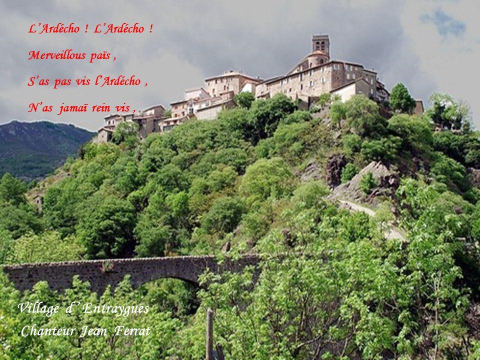 Village d ' Entraygues Chanteur Jean Ferrat L'Ardécho ! L'Ardécho !