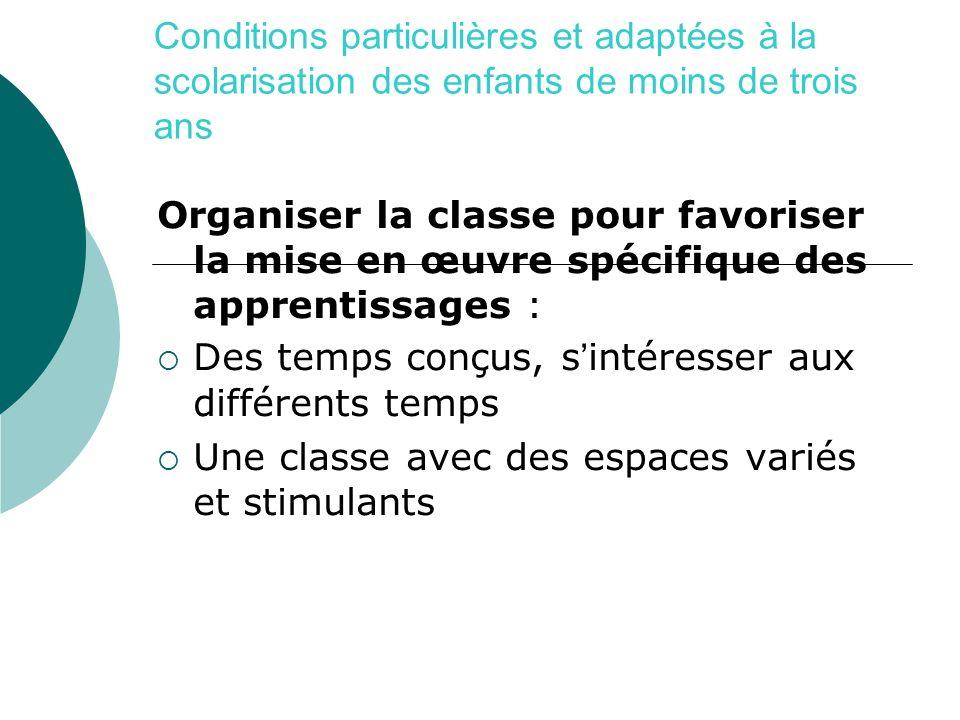 Conditions particulières et adaptées à la scolarisation des enfants de moins de trois ans
