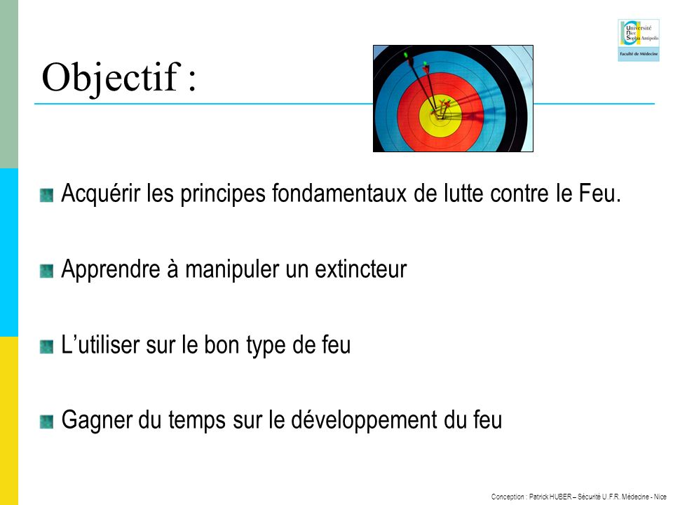 Objectif : Acquérir les principes fondamentaux de lutte contre le Feu.