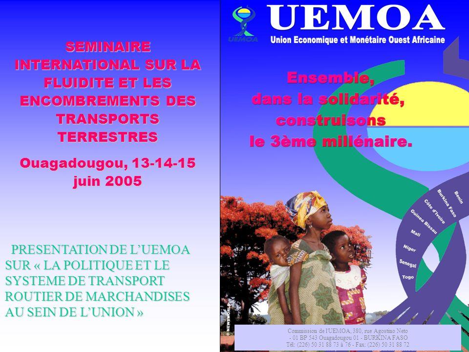 Commission de l UEMOA, 380, rue Agostino Neto - 01 BP 543 Ouagadougou 01 - BURKINA FASO Tél: (226) 50 31 88 73 à 76 - Fax: (226) 50 31 88 72