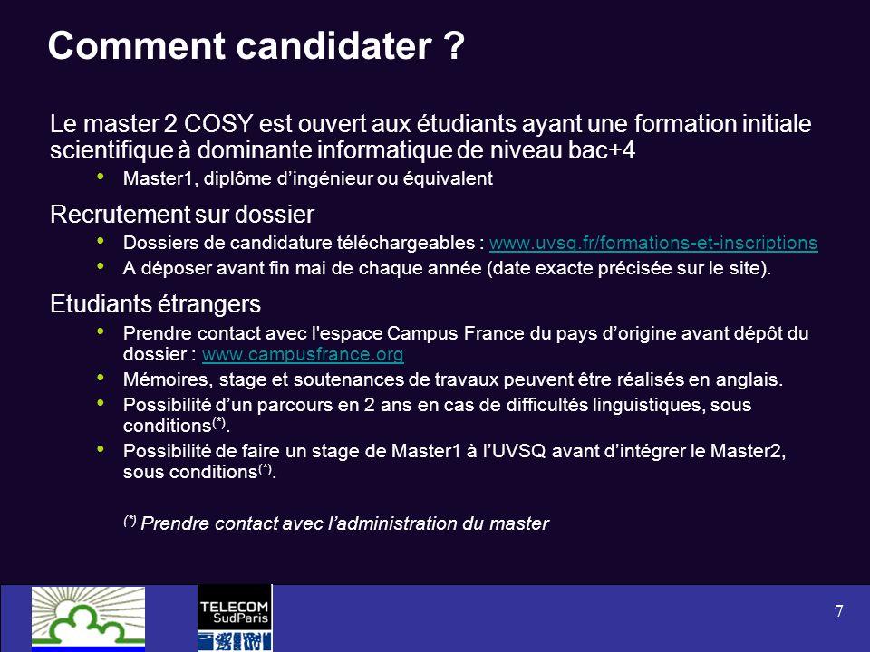 Comment candidater Le master 2 COSY est ouvert aux étudiants ayant une formation initiale scientifique à dominante informatique de niveau bac+4.