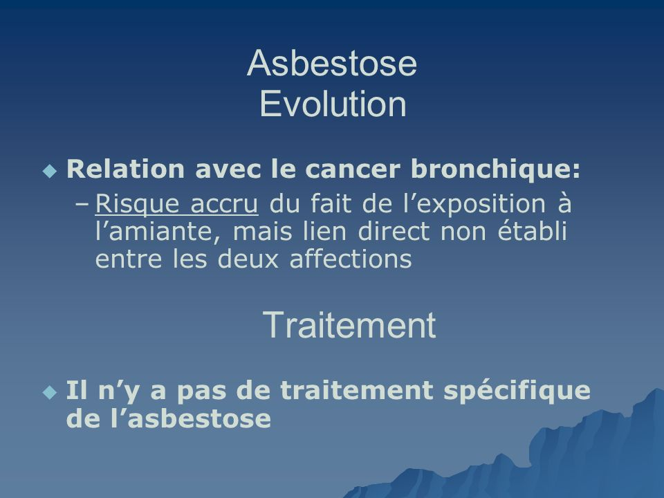 Asbestose Evolution Traitement Relation avec le cancer bronchique: