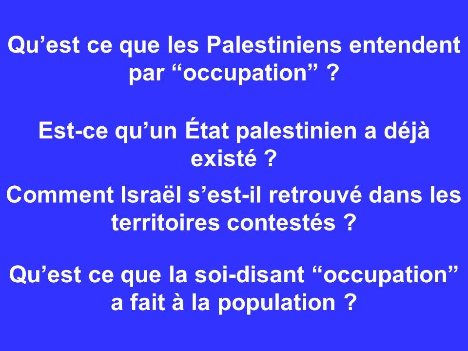 Qu'est ce que les Palestiniens entendent par occupation