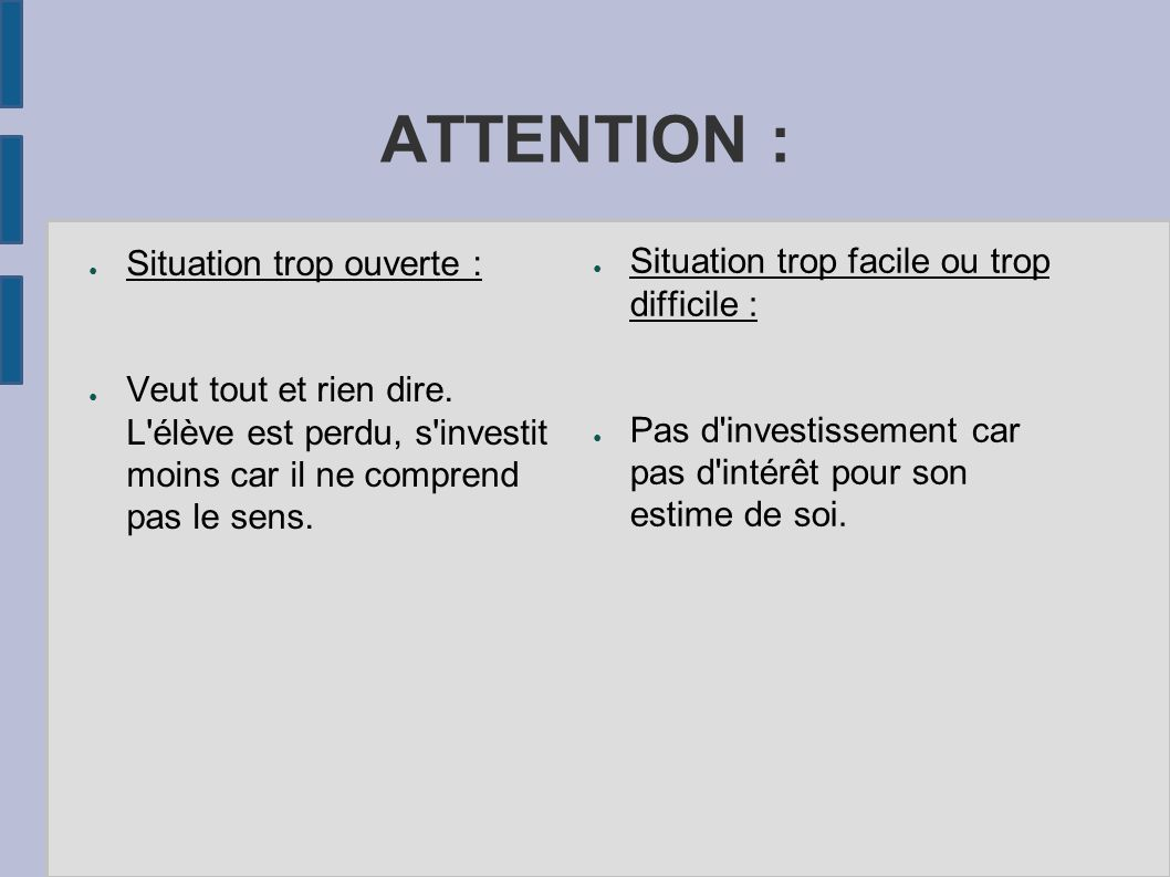 ATTENTION : Situation trop ouverte :