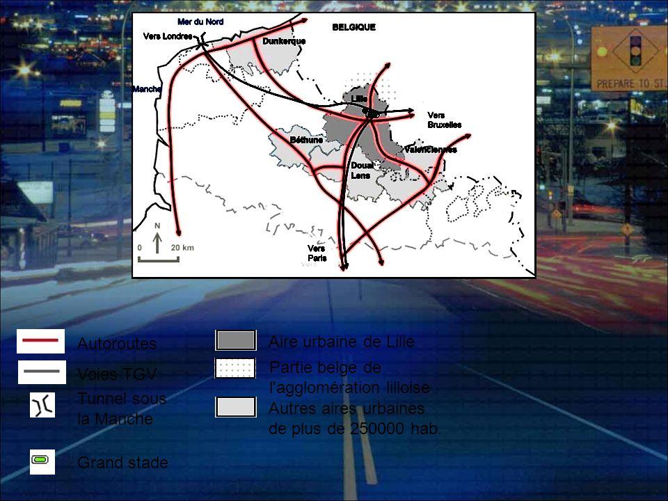 Autoroutes Aire urbaine de Lille. Partie belge de. l agglomération lilloise. Voies TGV. Tunnel sous la Manche.