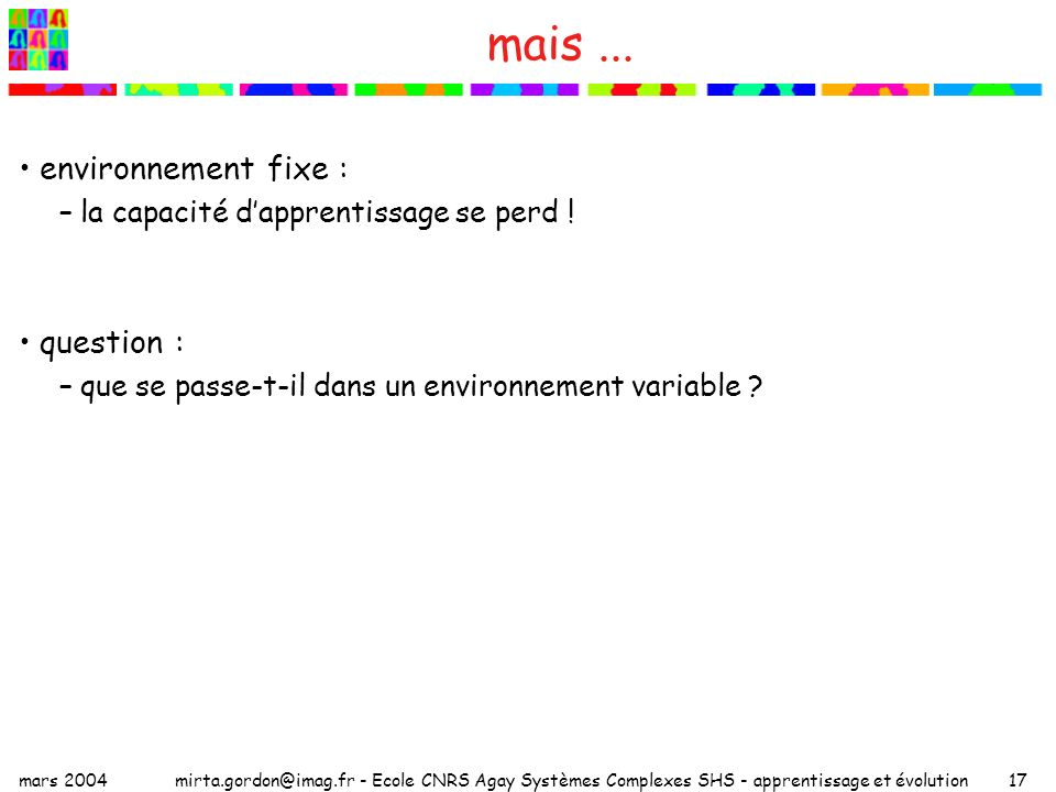 mais ... environnement fixe : question :