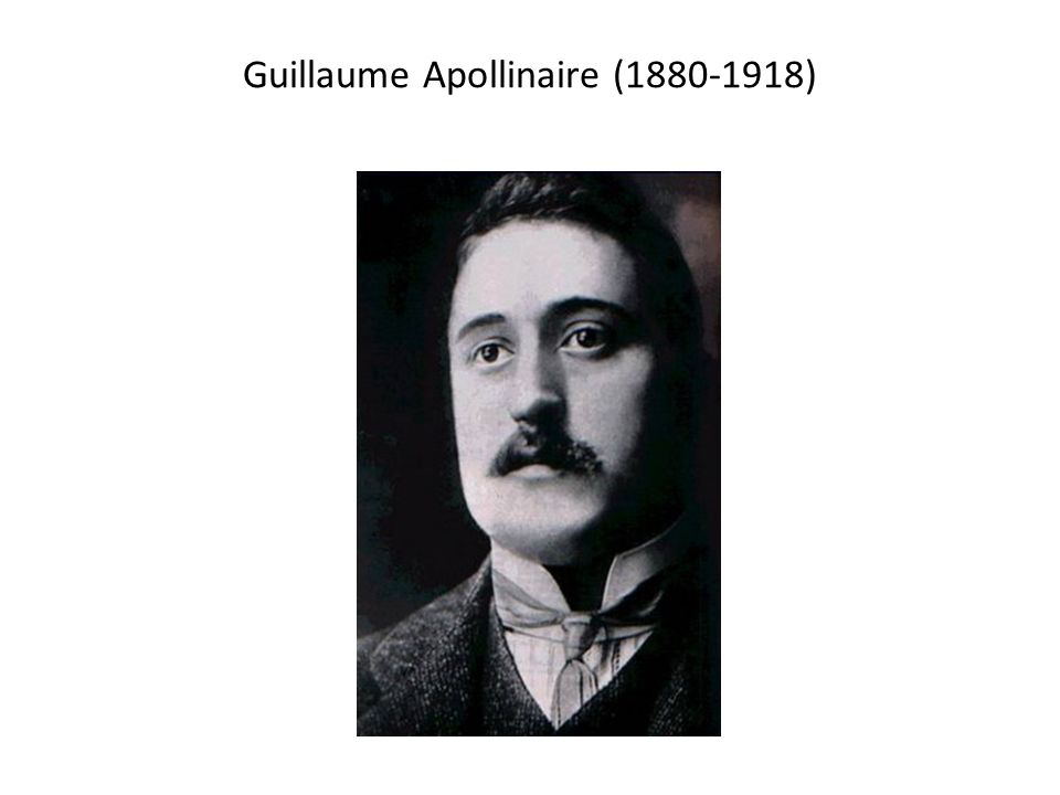 Guillaume Apollinaire ( )